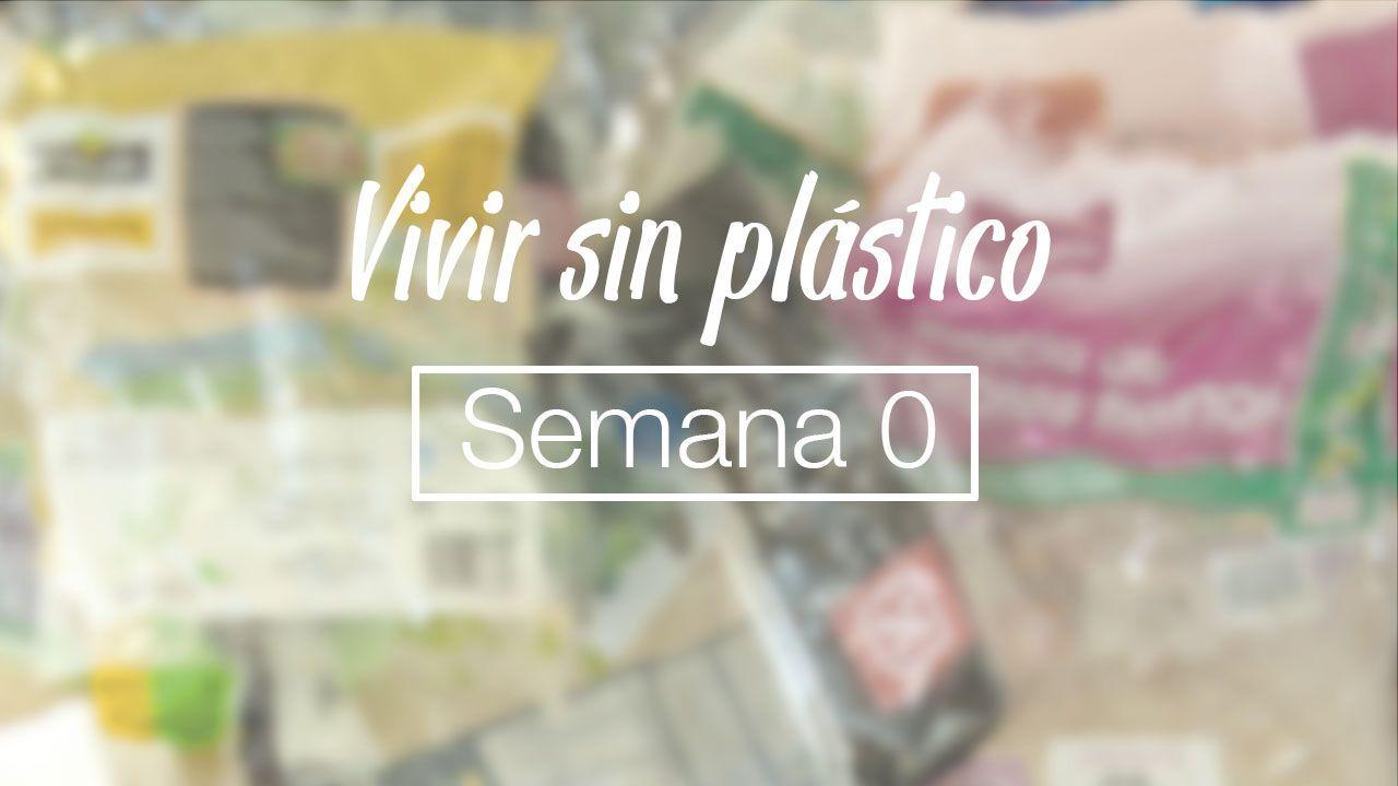 Semana 0 viviendo sin plástico